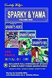 Sparky & Yama Volume One (Cowbilly Willy's Sparky & Yama) (Volume 1)
