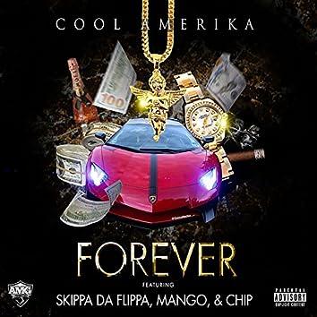 Forever (feat. Skippa da Flippa, Mango & Chip)