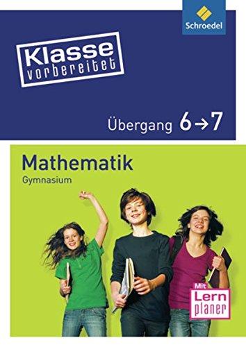 Klasse vorbereitet / Wichtige Übergänge Gymnasium: Klasse vorbereitet - Gymnasium: Übergang 6 / 7 Mathematik