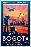3 Secondi a Bogotá: La vera storia di due viaggiatori con zaino e sacco a pelo caduti nelle mani degli inferi Colombiani. (World Wild Travel Tales Vol. 1)
