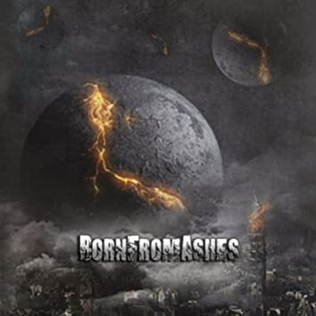Born from Ashes