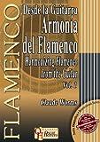 DESDE LA GUITARRA… ARMONÍA DEL FLAMENCO 1 (Libro de Partituras) / Harmonizing Flamenco From The Guitar 1 (Score Book) (FLAMENCO: Serie Didáctica / Instructional Series)