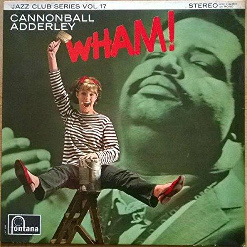 Cannonball Adderley - Wham! - Fontana - 883 267 JCY