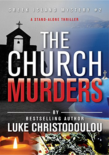 The Church Murders: A stand-alone thriller with a killer twist (Re-edited 2019) (Greek Island Mysteries Book 2) by [Luke Christodoulou]