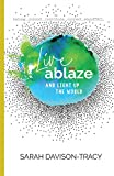 Live Ablaze: And Light Up the World