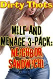 MILF and Menage 3-Pack: Neighbor Sandwich! (English Edition)