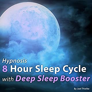 Hypnosis 8 Hour Sleep Cycle with Deep Sleep Booster     The Sleep Learning System              By:                                                                                                                                 Joel Thielke                               Narrated by:                                                                                                                                 Joel Thielke                      Length: 7 hrs and 57 mins     Not rated yet     Overall 0.0