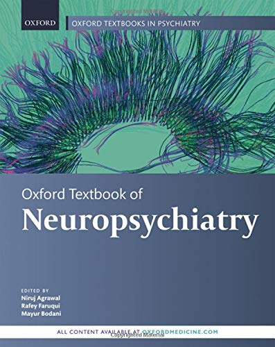 Compare Textbook Prices for Oxford Textbook of Neuropsychiatry Oxford Textbooks in Psychiatry 1 Edition ISBN 9780198757139 by Agrawal, Niruj,Faruqui, Rafey,Bodani, Mayur