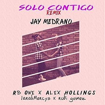 Solo Contigo (Remix) [feat. Alex Hollings, RB One, LarahMercys & Rubí Gomez]