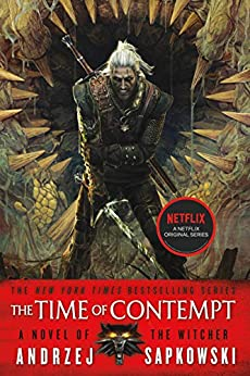 The Time of Contempt (The Witcher Book 4 / The Witcher Saga Novels Book 2) by [Andrzej Sapkowski, David A French]