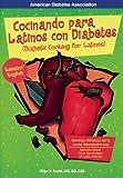 Cocinando para Latinos con Diabetes / Diabetic Cooking for Latinos (Spanish Edition)