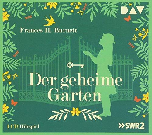 Der geheime Garten: Hörspiel mit Doris Schade u.v.a. (1 CD)