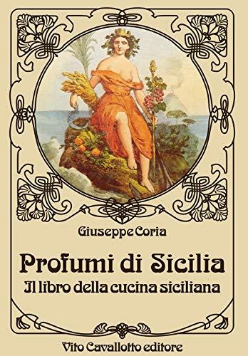 Profumi di Sicilia. Il libro della cucina siciliana