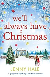 Christmas Books: We'll Always Have Christmas by Jenny Hale. christmas books, christmas novels, christmas literature, christmas fiction, christmas books list, new christmas books, christmas books for adults, christmas books adults, christmas books classics, christmas books chick lit, christmas love books, christmas books romance, christmas books novels, christmas books popular, christmas books to read, christmas books kindle, christmas books on amazon, christmas books gift guide, holiday books, holiday novels, holiday literature, holiday fiction, christmas reading list, christmas authors