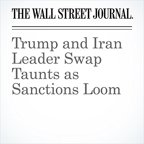 Trump and Iran Leader Swap Taunts as Sanctions Loom copertina