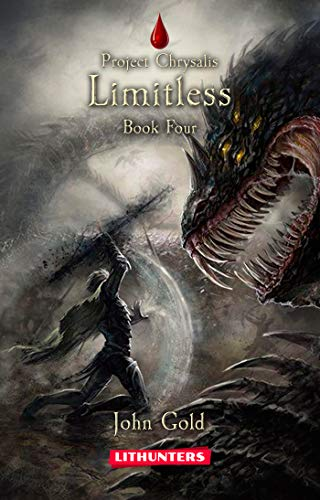 Limitless: A Dystopian LitRPG Adventure (Project Chrysalis Book 4) (English Edition)