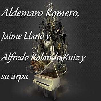 Aldemaro Romero - Jaime Llano - Alfredo Rolando Ruiz y Su Arpa