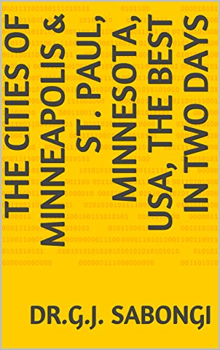The Cities of Minneapolis & St. Paul, Minnesota, USA, the Best in Two Days (The Best of Cities) (English Edition)
