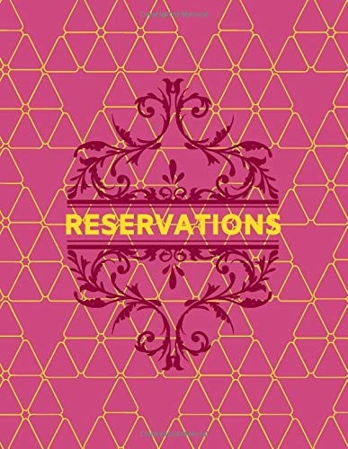 Reservations: Table Reservation Booking Log Book, Customer Service Reserve Registry, Daily Schedule Tracker, Time & Client Management, Restaurant ... Coffee (Table Reservations Logs, Band 38)