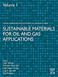 Sustainable Materials for Oil and Gas Applications (Advanced Materials and Sensors for the Oil and...