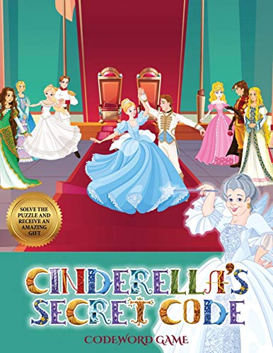 Codeword Game (Cinderella's secret code): Help Prince Charming find Cinderella. Using the map supplied, help Prince Charming solve the cryptic clues, overcome numerous obstacles, and find Cinderella