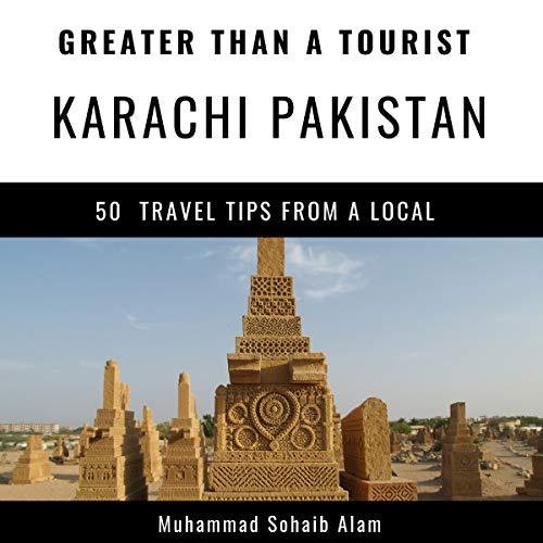 Greater Than a Tourist - Karachi Pakistan     50 Travel Tips from a Local              De :                                                                                                                                 Muhammad Sohaib Alam,                                                                                        Greater Than a Tourist                               Lu par :                                                                                                                                 Stephen Floyd                      Durée : 37 min     Pas de notations     Global 0,0