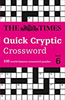 The Times Quick Cryptic Crossword: Book 6: 100 World-Famous Crossword Puzzles (The Times Crosswords)