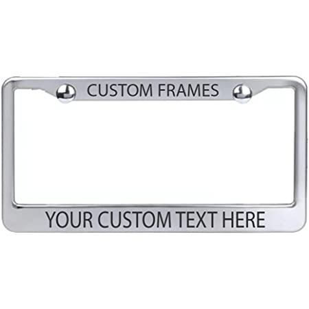 Your Custom Message Here with 2 free screw caps Custom License Plate Frame Laser Engraved on High Quality Anodized Aluminum
