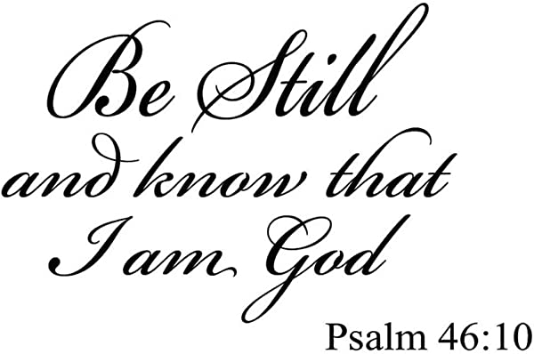 Be Still And Know That I Am God Psalm 46 10 Vinyl Wall Art Religious Home Decor Quote Bible Scripture Wall Decals