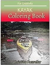 KAYAK Coloring book For Creativity: KAYAK sketch coloring book , Creativity and Mindfulness 80 Pictures