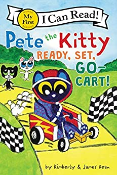 Pete the Kitty: Ready, Set, Go-Cart! (My First I Can Read) by [James Dean, Kimberly Dean]