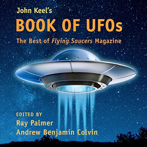 John Keel's Book of UFOs: The Best of Flying Saucers Magazine audiobook cover art