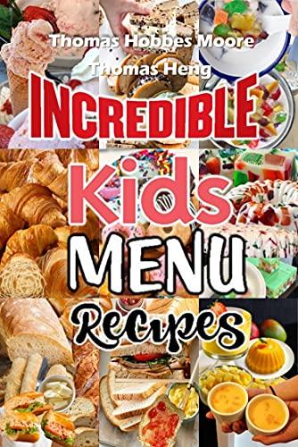 Incredibles Kids Menu Recipes (English Edition)