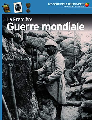 La Première Guerre mondiale - Les Yeux de la...