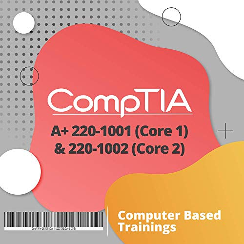 CBT Training Videos for CompTIA A+ 220-1001 (Core 1) & 220-1002 (Core 2) (2019)