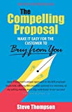The Compelling Proposal: Make it Easy for the Customer to Buy From You!