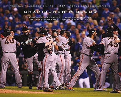 Download Championship Blood: The 2014 World Series Champion San Francisco Giants 1937359794