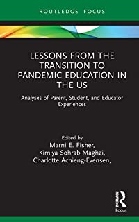 Lessons from the Transition to Pandemic Education in the US: Analyses of Parent, Student, and Educator Experiences