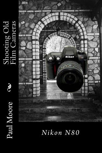 Shooting Old Film Cameras - Nikon N80 (English Edition)