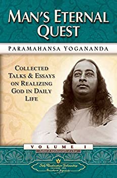 Man s Eternal Quest  Collected Talks and Essays - Volume 1  Self-Realization Fellowship   English Edition