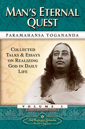 Man's Eternal Quest: Collected Talks and Essays - Volume 1 (Self-Realization Fellowship) (English Edition)