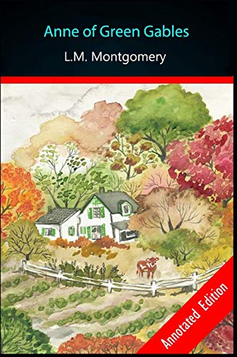 Anne of Green Gables By Lucy Maud: Juvenile & Young Adult Novel Annotated
