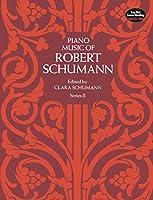 Schumann: Piano Music of Robert Schumann Series 2