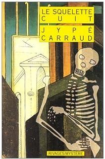 Le Squelette cuit (RIVAGES)
