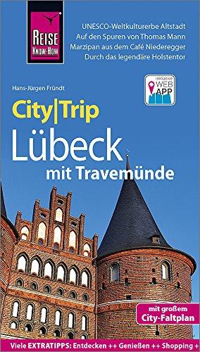 Reise Know-How CityTrip Lübeck mit Travemünde: Reiseführer mit Stadtplan und kostenloser Web-App
