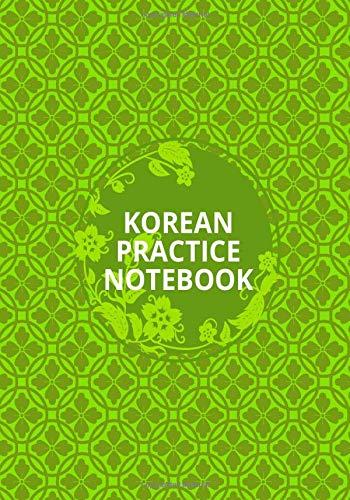 Korean Practice Notebook: Korean Writing Practice Workbook, Handwriting Composition Notebook, Hangul Manuscript Paper, Korean Alphabet Workbooks, ... Pages. (Korean Practice Workbook, Band 36)