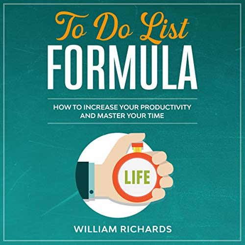 To Do List Formula: How to Increase Your Productivity and Master Your Time cover art