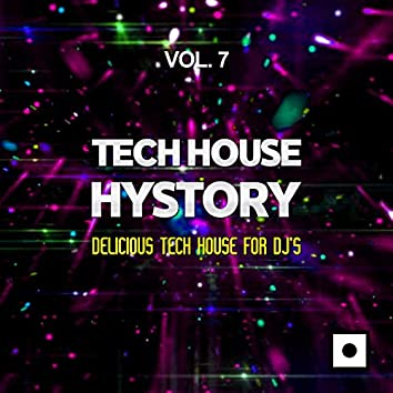 Tech House History, Vol. 7 (Delicious Tech House For DJ's)