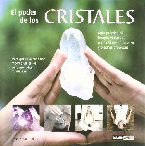 El poder de los cristales: Para qué sirve cada una y cómo utilizarlas para multiplicar su eficacia (Ilustrados)