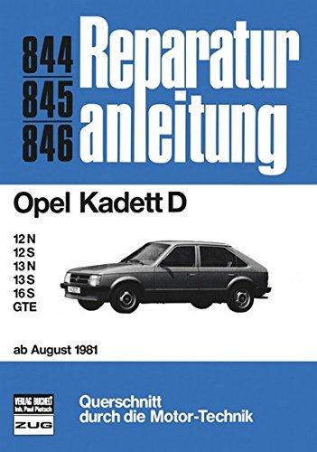 Opel Kadett D ab 8/81: 12N/ 12S/ 13N/ 13S / 16S / GTE (Reparaturanleitungen)